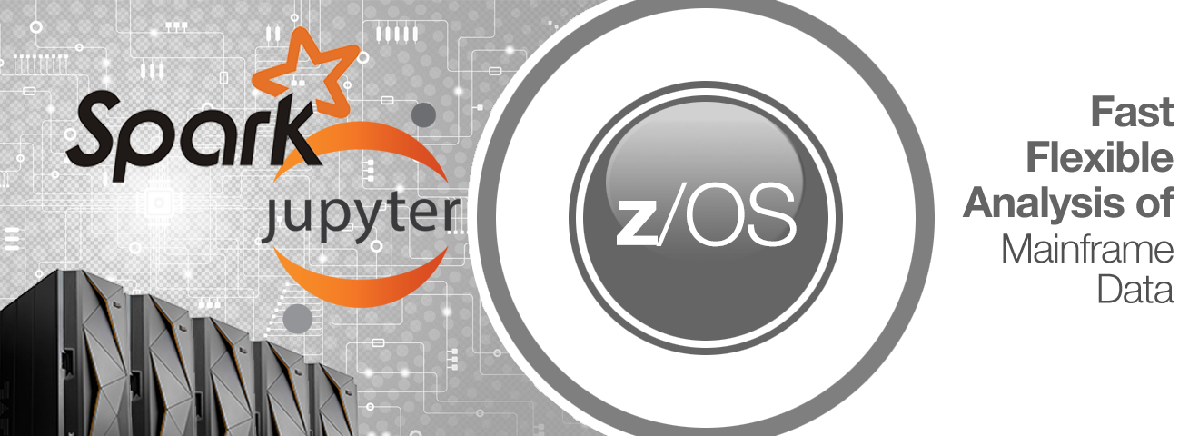 Spark on z/OS and Jupyter: fast, flexible analysis of mainframe data